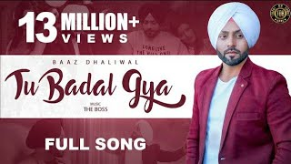 gratis download video - Tu Badal Gya : Baaz Dhaliwal (Official Song) The Boss | Latest Punjabi Songs 2018 | TOB GANG