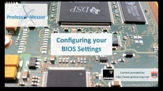 Configuring your BIOS Settings - CompTIA A+ 220-801: 1.1