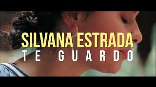 Silvana Estrada   Te Guardo