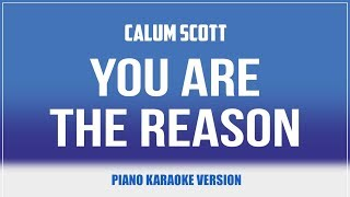 You Are The Reason (Piano Version) KARAOKE   Calum Scott
