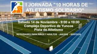 preview picture of video 'I Jornada 10 horas de atletismo solidario'