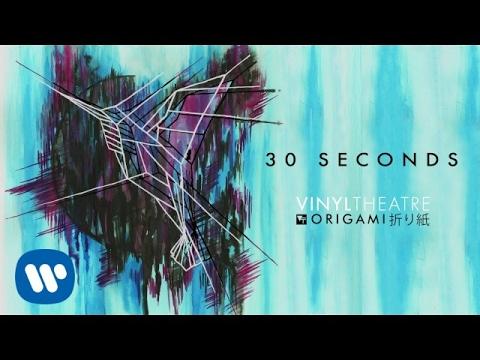 Vinyl Theatre: 30 Seconds (Official Audio)