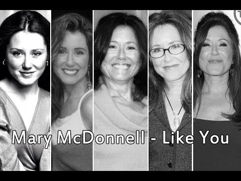 Mary McDonnell - Like You