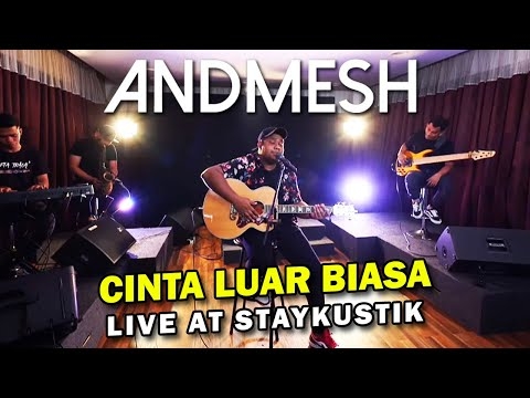 Andmesh - Cinta Luar Biasa (Live at Staykustik)