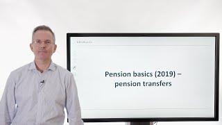 Pension basics (2019) - pension transfers