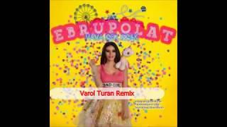Ebru Polat   Hava Çok Sıcak Varol Turan Remix
