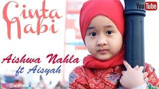 AISHWA NAHLA Ft AISYAH   CINTA NABI