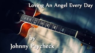 Johnny Paycheck - Loving An Angel Every Day