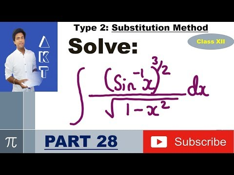 Integration Type 2 : Substitution Method : Part 28