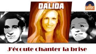 Dalida - J'écoute chanter la brise (HD) Officiel Seniors Musik