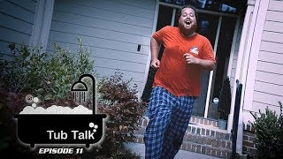 Tub Talk Episode 11 – All Out Of Ideas