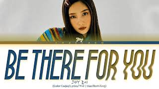JOY Be There For You Lyrics (조이 그럴때마다 가사) | Color Coded | Han/Rom/Eng