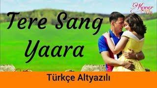 Tere Sang Yaara - Türkçe Altyazılı | Ah Kalbim | Atif Aslam | Rustom