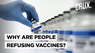 Why Are Millions Refusing Coronavirus Vaccine In US, Europe And China?