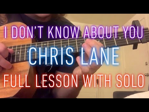 I Don't Know About You - Chris Lane - full guitar lesson with solo