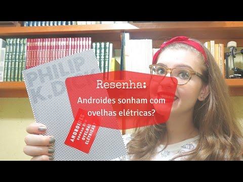 RESENHA: ANDROIDES SONHAM COM OVELHAS ELÃTRICAS? (PHILIP K. DICK) - LIVRO E FILME