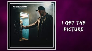 I Get The Picture   Mitchell Tenpenny 🎧Lyrics