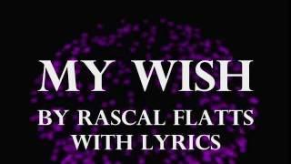 My Wish by Rascal Flatts with lyrics