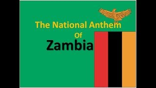 The National Anthem of Zambia Instrumental with lyrics
