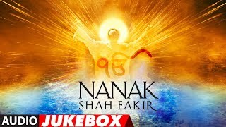Full Album: NANAK SHAH FAKIR  | Audio Jukebox