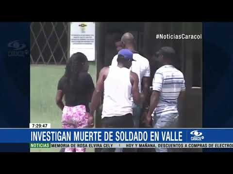 Soldado murio en Valle del Cauca luego que su compañero habria accionado su arma