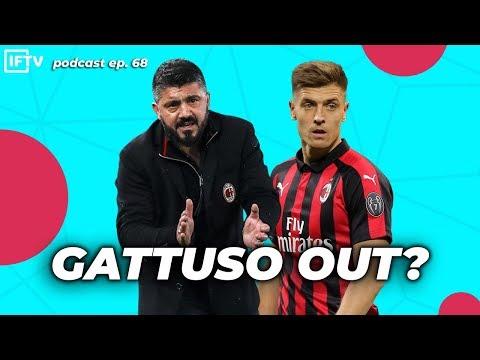 SHOULD AC MILAN SACK GATTUSO? Serie A Podcast #68