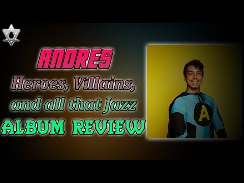 Andres – Heroes, Villains, and All That Jazz Album Review!