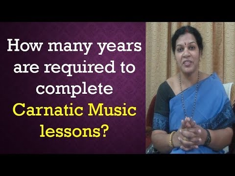 How many years  are required to  complete  Carnatic Music lessons?