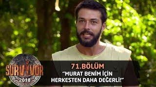 Hilmi Cem: Murat benim için herkesten daha değerli   71.Bölüm   Survivor 2018