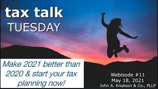 Tax Talk Tuesday: Make 2021 better than 2020 & start your tax planning now