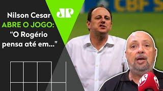 Nilson Cesar, amigo de Rogério Ceni, revela os planos do técnico para a carreira