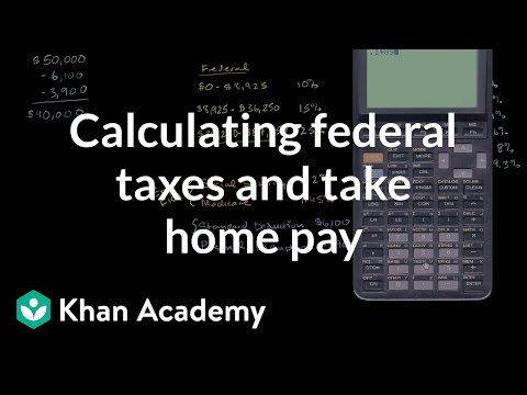 Calculating federal taxes and take home pay (video) | Khan Academy