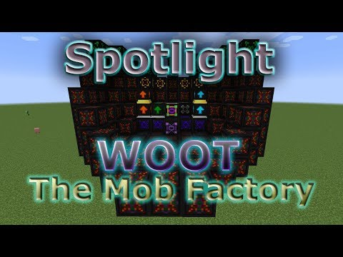 Woot Mod Spotlight - The Mob Factory (2018) Minecraft 1.12
