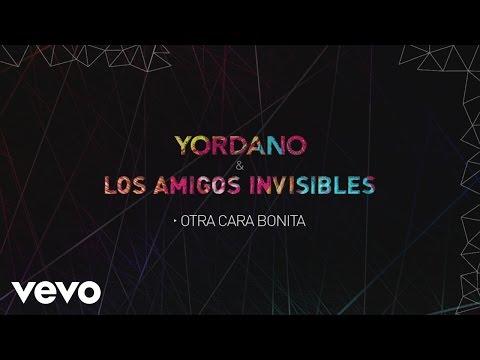 Yordano, Los Amigos Invisibles - Otra Cara Bonita (Lyric Video)