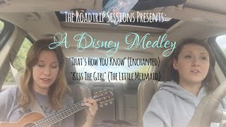 "Disney Medley: ""That's How You Know"" + ""Kiss The Girl"" (Roadtrip Session)"
