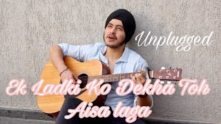 Ek Ladki Ko Dekha Toh Aisa Laga (New / Old Unplugged) - Darshan Raval, Rochak Kohli | Acoustic Singh