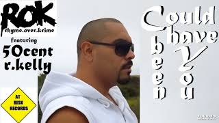 "ROK (RHYME.OVER.KRIME) - ""Could Have Been You"" ft. 50cent, R. Kelly"