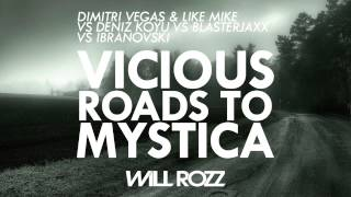 Dimitri Vegas & Like Mike vs. Deniz Koyu vs Blasterjaxx vs. Ibranovski - Vicious Roads To Mystica