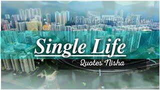 Single life whatsapp status | quotes & status | attitude whatsapp status video [Quotes Nisha]