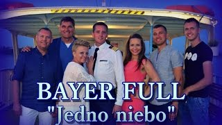 Bayer Full - Jedno Niebo