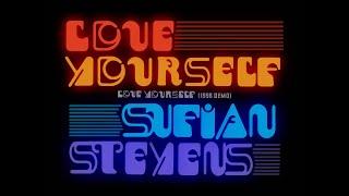 Sufjan Stevens   Love Yourself (1996 Demo) [Official Audio]