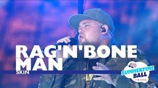 Rag 'N' Bone Man   'Skin'  (Live At Capital's Summertime Ball 2017)