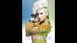 Ke$ha - The Blind Song (Mashup)