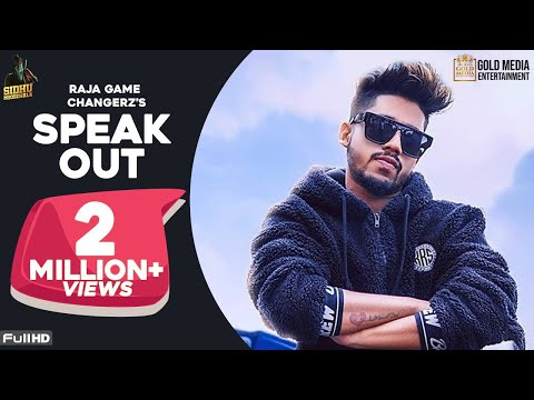 SPEAK OUT (Official Video) - RAJA GAME CHANGERZ Ft. SIDHU MOOSE WALA | LATEST PUNJABI SONGS 2019