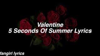 Valentine || 5 Seconds Of Summer Lyrics