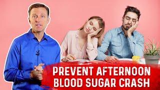 How to Prevent Afternoon Blood Sugar Crash? | Dr.Berg