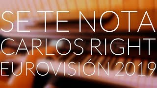 Carlos Right - Se Te Nota (EUROVISION2019) (Piano Cover) + ACORDES/LETRA