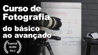 CURSO DE FOTOGRAFIA (DO BÁSICO AO AVANÇADO)