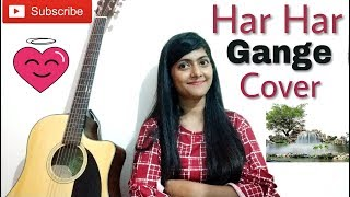 Har Har Gange Cover by Preety semwal | Batti gul meter chalu | Arijit singh | Guitar cover