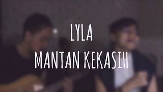 LYLA - MANTAN KEKASIH (Cover Ft. OWNDRIS)